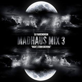 "MADHAUS MIX 3 : ""Night Storm Brewing"""