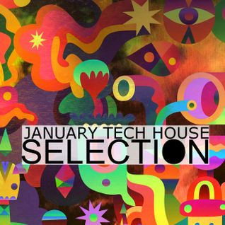 January Tech House Selection