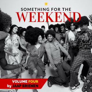 Something for the weekend - vol. 4