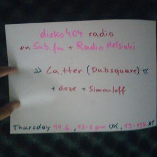 SUB FM / Radio Helsinki - disko404 radio - Ca.tter, Simon/off b2b doze - 11/06/15
