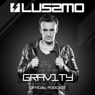 LUSSMO GRAV1TY - PODCAST EPISODE 005