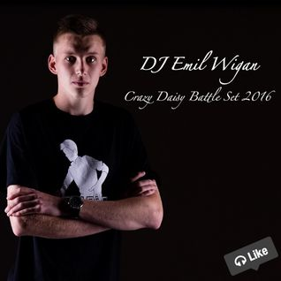 DJ Emil Wigan - Crazy Daisy Battle Set 2016
