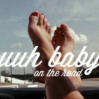 uuh baby! on the road