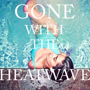 Gone with the Heatwave