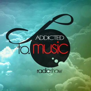 Addicted To Music on Radio Nova 101.7 FM (Sofia, Bulgaria) - 08/10/2012