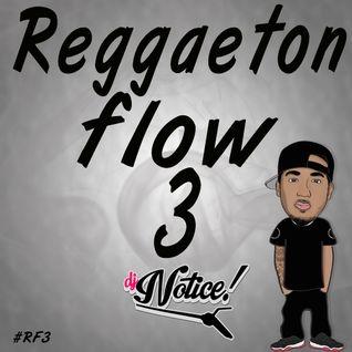Reggaeton Flow 3 DJNotice!