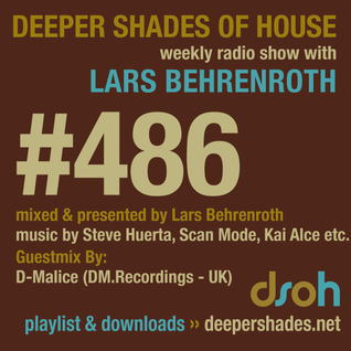 Deeper Shades Of House #486 w/ exclusive guest mix by D-Malice