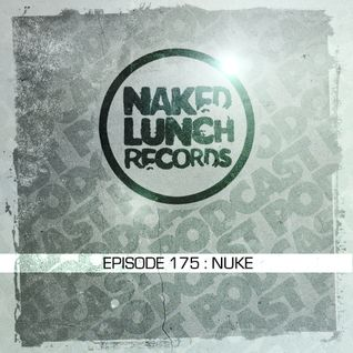 Naked Lunch PODCAST -#175 - NUKE