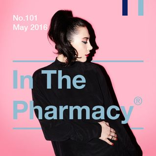 In The Pharmacy #101 - Late May 2016