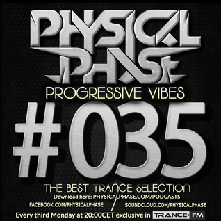 Physical Phase - Progressive Vibes 035 (2015-04-20)