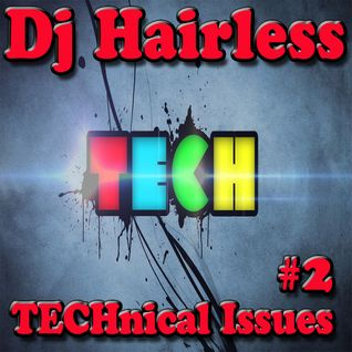 Dj Hairless - TECHnical Issues #2