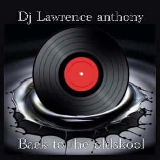 dj lawrence anthony oldskool in the mix 193