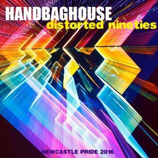 Handbag House - Distorted Nineties
