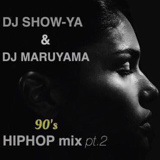 90's HIPHOP mix DJ SHOW-YA(0:00〜29:02) DJ MARUYAMA(29:03〜57:27)