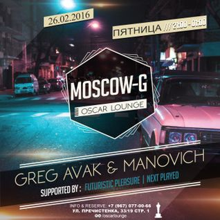[Next Played] Manovich - MOSCOW-G #Deepodcast Vol.9 (Live in @OscarLounge 26-Feb-2016)