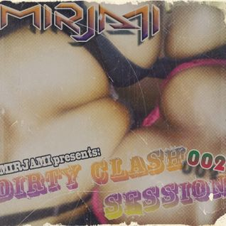 DIRTY CLASH SESSION with Mirjami - episode 002