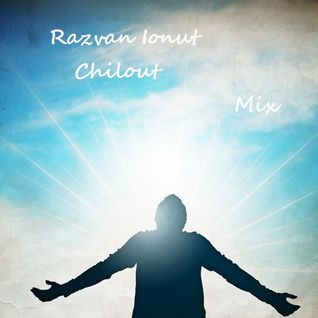 Razvan Ionut-ChilOut Mix 2015
