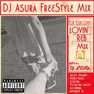 DJ Asura Freestyle Mix -Lovin' R&B Mix -