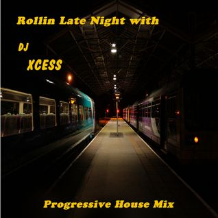 Rollin Late Night With DJ Xcess
