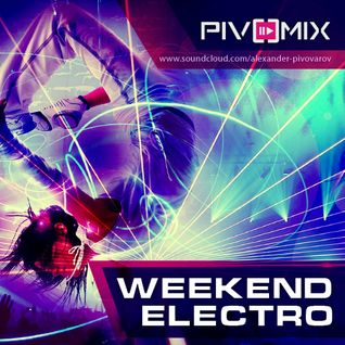 Weekend Electro Pivomix