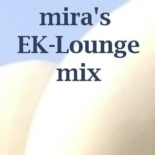 mira's EK-Lounge mix