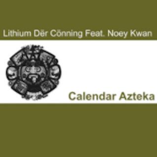 Lithium Dër Cönning & Noey Kwan  - Calendar Azteka