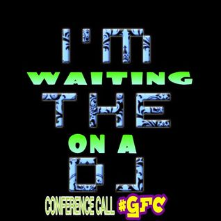 WAITING ON A CONFERENCE CALL #GFC