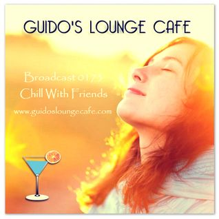 Guido's Lounge Cafe Broadcast 0173 Chill With Friends (20150626)