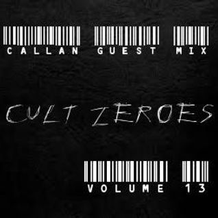 Cult Zer0es (Volume 13) Callan Guest Mix