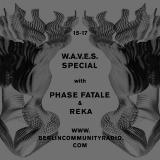 W.A.V.E.S. Special with Phase Fatale & Reka