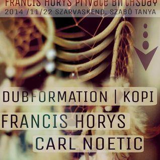 DubFormation - Francys Horys BDay - Szarvaskend 2014.11.22