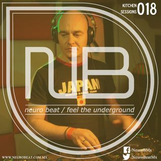 NeuroBeat Kitchen Sessions 018 by Javi Gu-T