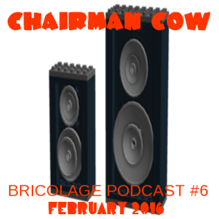Bricolage Podcast #6 : Chairman Cow