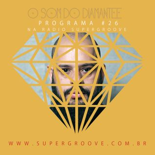 PODCAST: O som do Diamantee #26