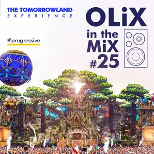 OLiX in the Mix #25 The Tomorrowland Experience