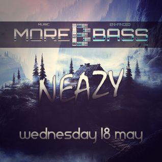 NeaZy @MoreBass | EDM Mix | 18/05/16