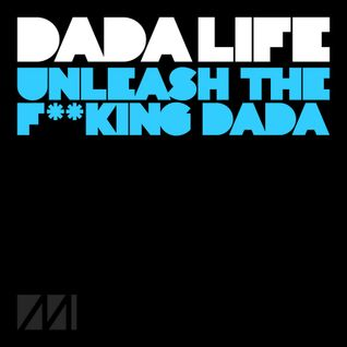 "Dada Life ""Unleash The Fucking Dada"" DIZCOHARDERZ Rmx"