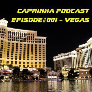 caprinha podcast - Episode#001 Vegas