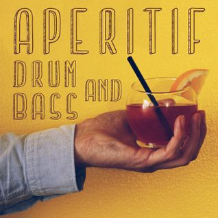 Aperitif Drum And Bass mix - 30 min