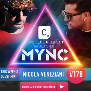 MYNC Presents Cr2 Live & Direct Radio Show 178 with Nicola Veneziani Guestmix