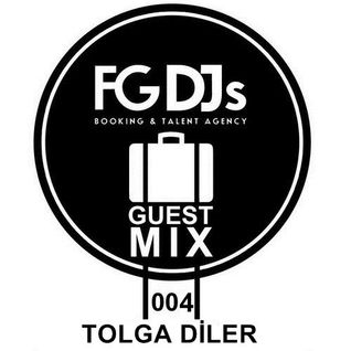FG DJs Guest Mix #004 Mixed By Tolga Diler