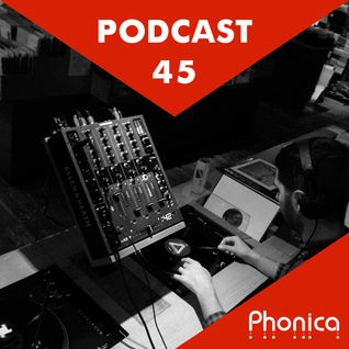 Phonica Podcast 45