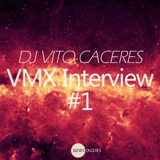 Dj Vito Cáceres - VMX Interview #1