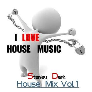 Stanley Dark House Mix Vol.1