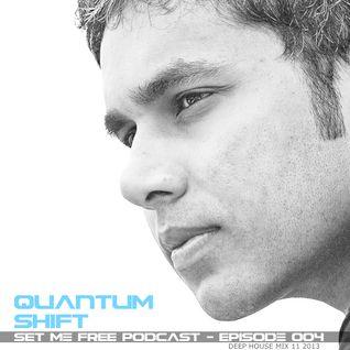 Quantum Shift :: Set Me Free Podcast :: Episode 004