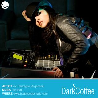 DarkCoffee Vol. 3 by Vivi Pedraglio Produced Exclusively for BeatLoungeMusic.com