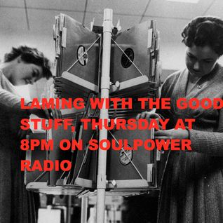 Laming with the Good Stuff in a Jazzy House Style 25th August on Soulpower Radio