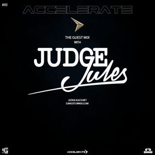 ACCELERATE #092 Guest Mix with Judge Jules