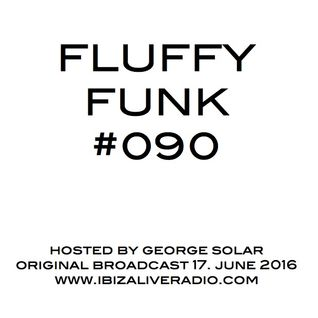 FLUFFY FUNK #090 on Ibiza Live Radio hosted by george solar