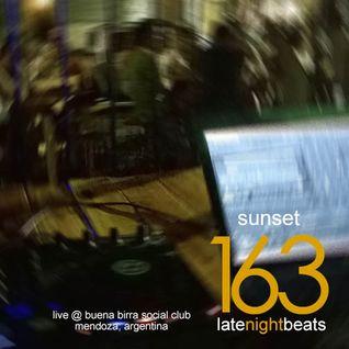 Late Night Beats by Tony Rivera - Episode 163: Sunset (Live @ Buena Birra Social Club, Mendoza, ARG)